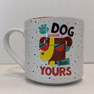 My dog is cooler than yours coffee mug